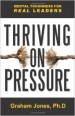 Thriving on Pressure: Mental Toughness for Real Leaders